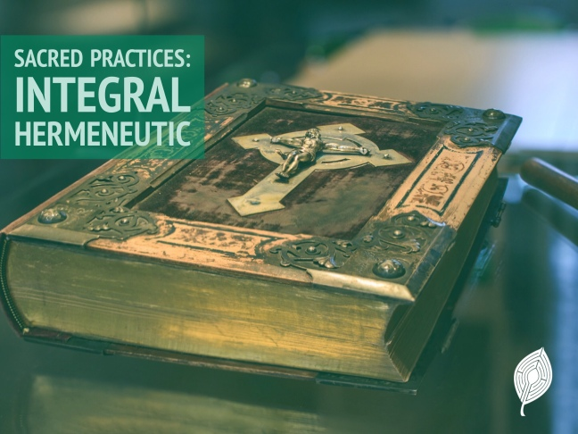 Sacred Practices: Integral Hermeneutic